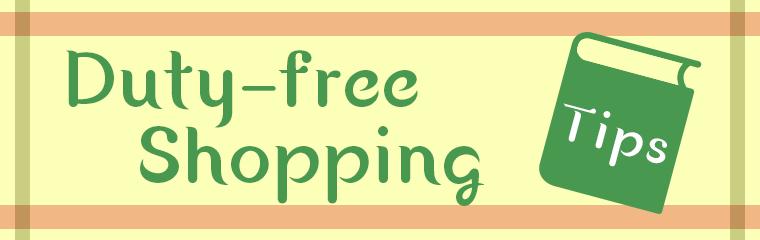 1078b93f486 Duty-free Shopping Tips ...